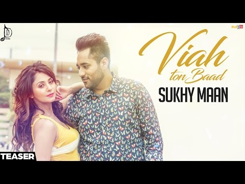 Viah Ton Baad - Sukhy Maan | Teaser | Upcoming Punjabi Song 2016