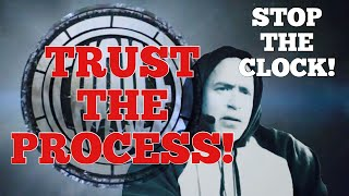 TRUST THE PROCESS! | STOP THE CLOCK!