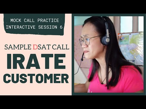 MOCK CALL PRACTICE: Handling An Irate Customer (SAMPLE DSAT CALL) | Interactive Session 6