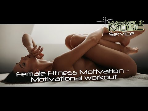 Female Fitness Motivation - Motivational workout Music video