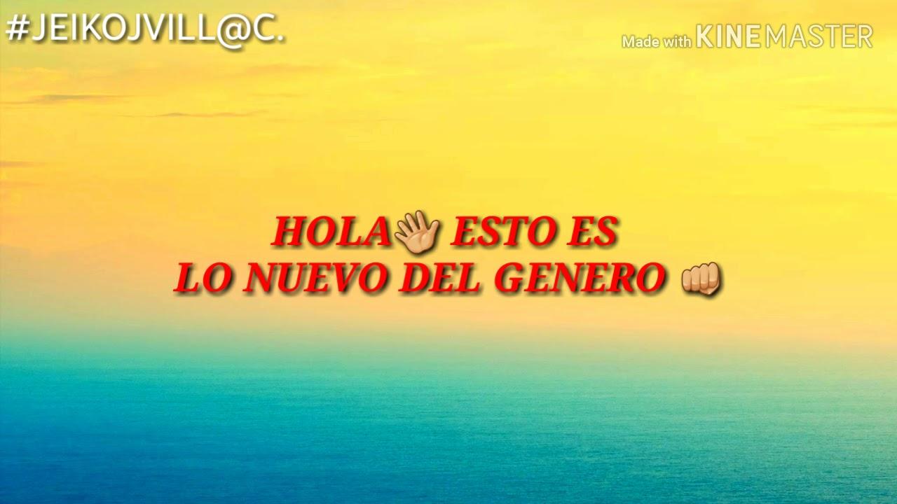 Esto Es Lo Nuevo Del Genero❌#JEIKOJVILL@C.