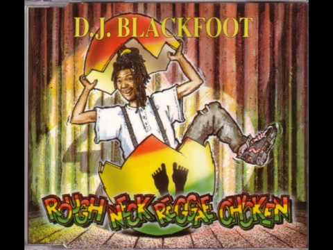 D.J. Blackfoot - Rough Neck Reggae Chicken