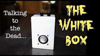 Amazing new CLEAR Spirit Ghost Box, THE WHITE BOX. Plus SCD-1 Session!