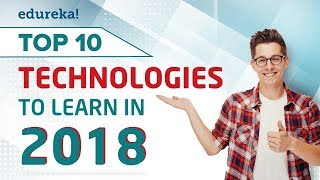 Top 10 Technologies - Top 10 Technologies To Learn In 2018 | Trending Technologies 2018 | Edureka