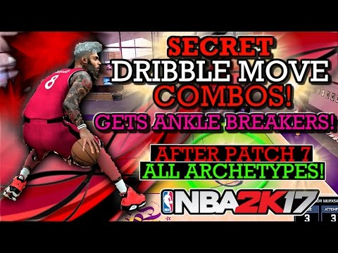 NBA 2K17 SECRET DRIBBLE MOVES FOR ALL ARCHETYPES/POSITIONS!! (AFTER PATCH 7!) (GETS ANKLE BREAKERS!)