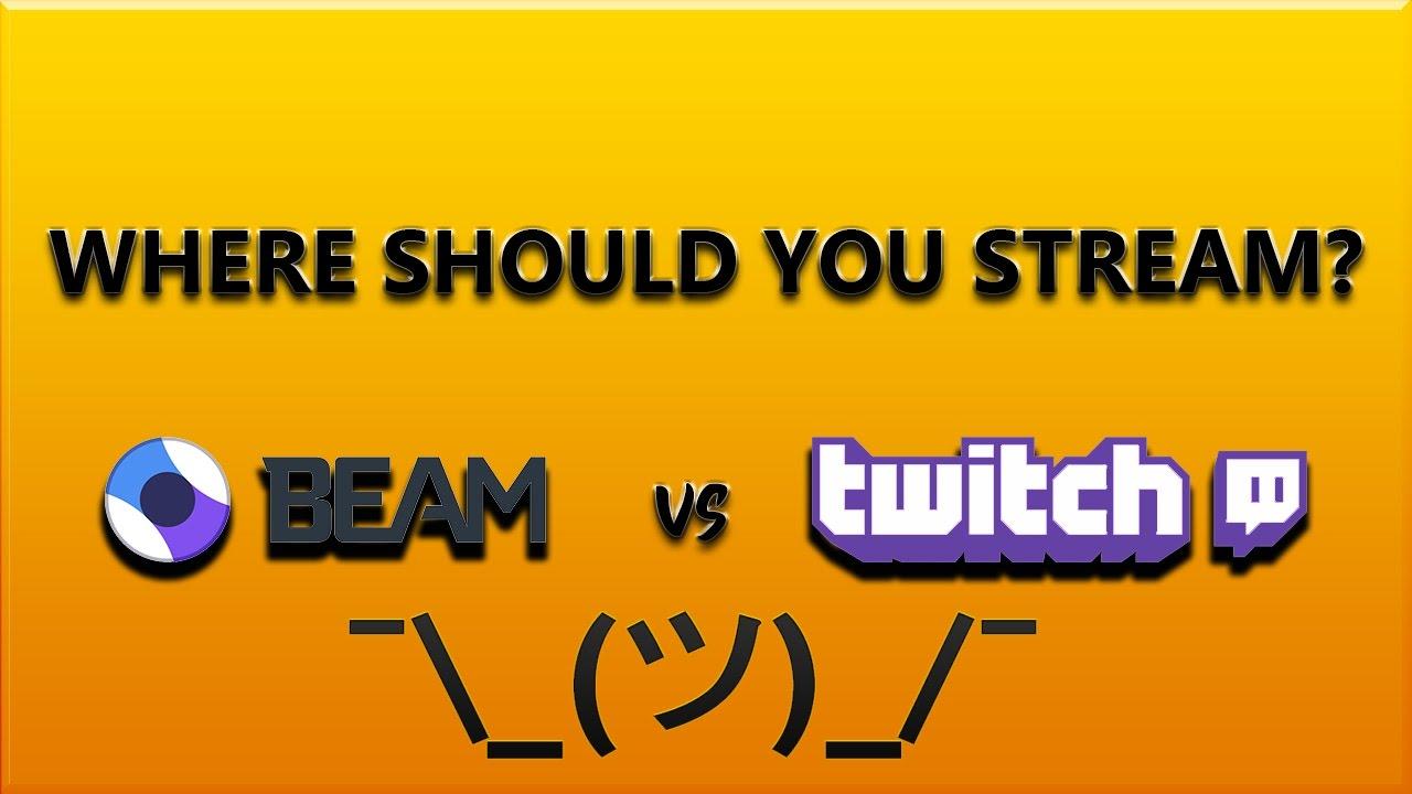 Beam vs Twitch - Where should you Stream?