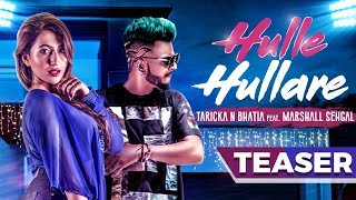 Hulle Hullare Teaser | Taricka N Bhatia Ft. Marshall Sehgal | New Hindi Party Song | Music & Sound