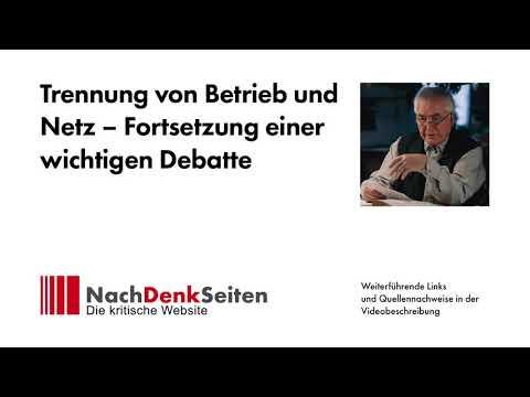 Trennung von Betrieb und Netz – Fortsetzung einer wichtigen Debatte | Albrecht Müller