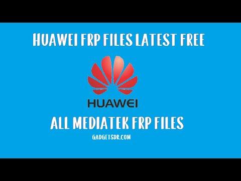 All Huawei FRP File (MTK) Free Download (Unlock Google Verification) Without Any Box