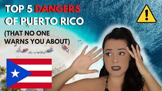 Top 5 DANGERS of living in Puerto Rico (that no one warns you about)