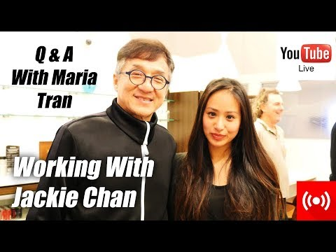 Working With Jackie Chan! LIVE Q & A With Maria Tran