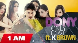 Dony - Only Love ft. K-Brown ( Official Radio Edit )