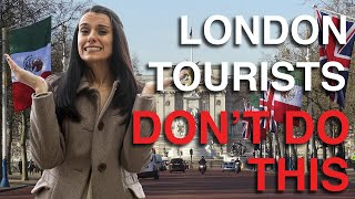 15 Mistakes London Tourists ALWAYS Make (eek) 2019 | Love and London