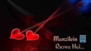Manzile ruswa Hai WhatsApp status