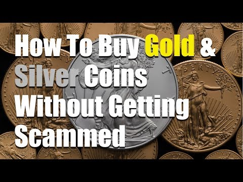 How To Buy Gold And Silver Coins Without Getting Scammed