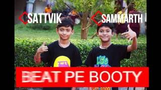 Beat Pe Booty By Small Kids   Sammarth and Sattvik   Best Of Beat Pe Booty Challenge