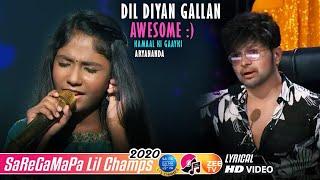 Dil Diyan Gallan - Aryananda - Lil Champs 2020 - Javed Ali - Himesh Reshammiya