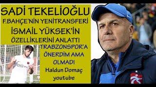 Gölcükspor'dan hocası Sadi Tekelioğlu, Fenerbahçe'nin yeni transferi İsmail Yüksek'i anlattı.