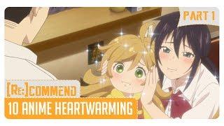 [Rekomendasi] 10 Anime Heartwarming #Part 1