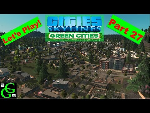 Cities Skylines Green Cities -  Let's Play  - Island Population -  Part 27