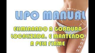 LIPO MANUAL: tratamento para redução de medidas