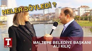 Maltepe Belediye Başkanı Ali Kılıç ile röportaj Yurttaş neler bekliyor, yöneticiler neler diyor?