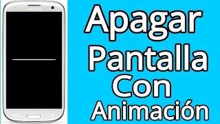 Como cambiar animación o efecto de apagado de pantalla android/ Como apagar con efecto android