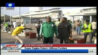 World Cup 2014: Super Eagles Return Without Fanfare