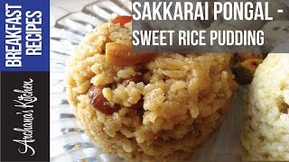 Sakkarai Pongal (Sweet Rice Pudding) - Festival Recipes by Archana's Kitchen