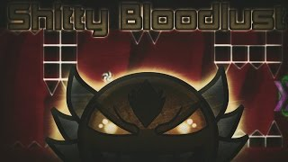 Shitty Bloodlust by GD Star Lord (Demon?) | Geometry Dash 2.0