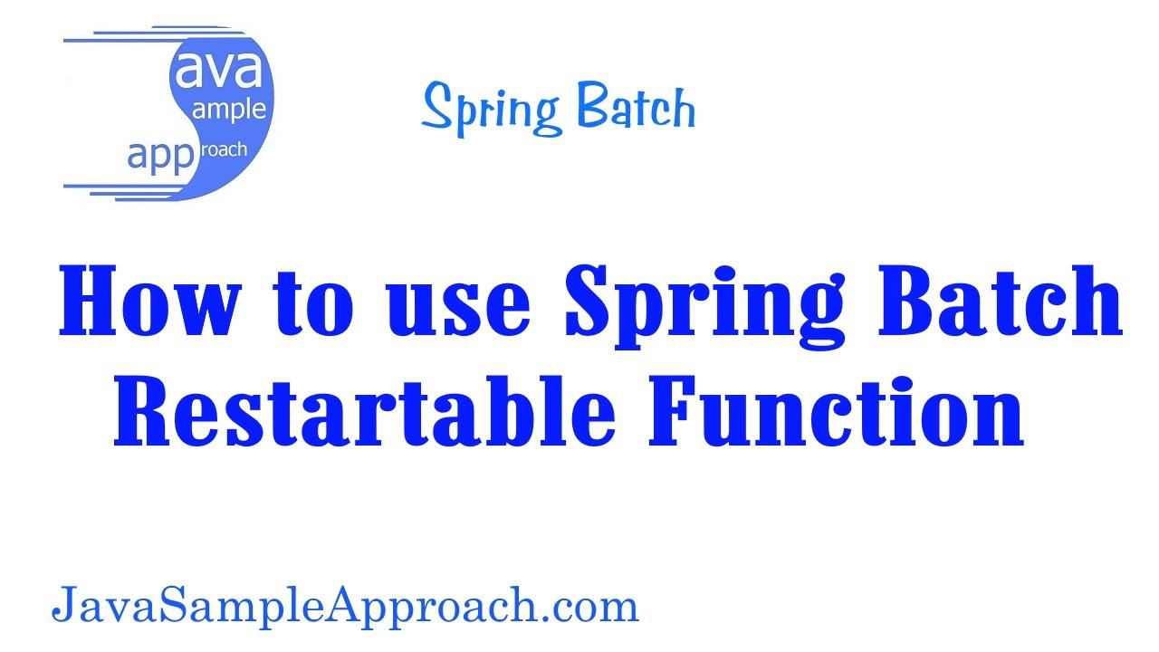 How to use spring batch restartable function youtube baditri Choice Image