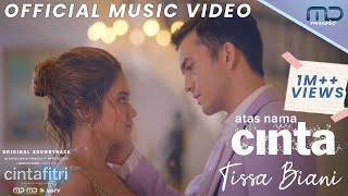 Download Tissa Biani - Atas Nama Cinta (Official Music Video)   OST. Cinta Fitri