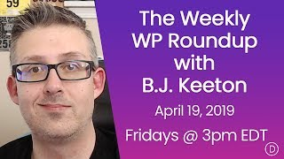 The Weekly WP Roundup with B.J. Keeton (April 19, 2010)