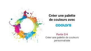 Créer des palettes personnalisées avec Coolors
