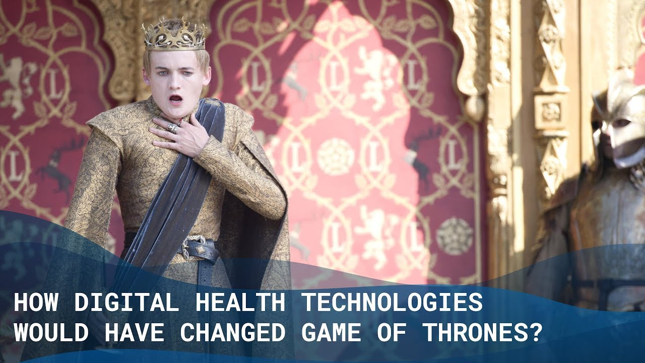 How Digital Health Technologies Would Have Changed Game Of Thrones? - The Medical Futurist