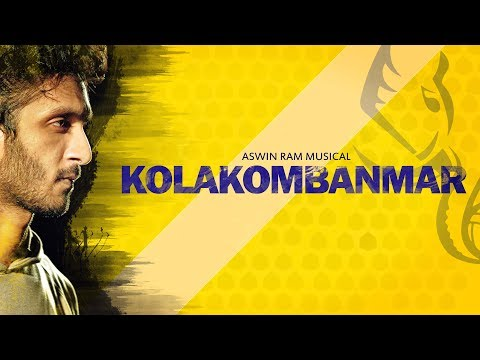 Aswin Ram - Kolakombanmar | Official Music Video
