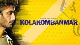 Aswin Ram - Kolakombanmar | Official Music Video
