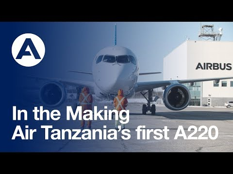 In the making: Air Tanzania's first A220