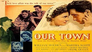 OUR TOWN  | William Holden | Martha Scott | Full Length Romance Movie | English | HD | 720p