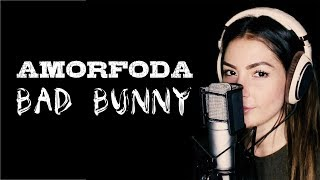 AMORFODA - BAD BUNNY (Cover by Audri T)