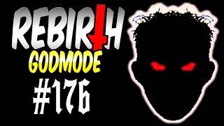 Rebirth (Godmode) #176 - Debitorsaac! | Let