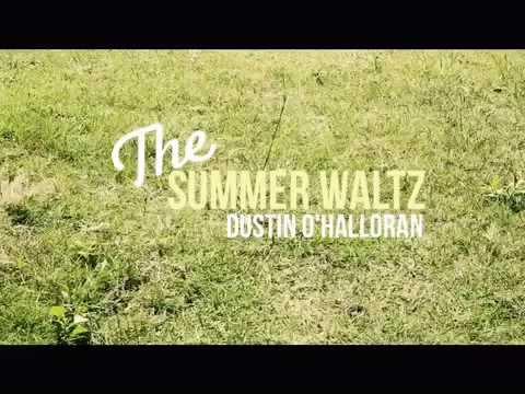 Summer Waltz - Dustin O'halloran