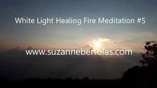 White Light Healing Fire Meditation