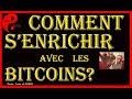 Comment s'enrichir avec les Bitcoins?