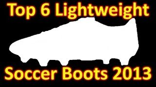 Top 6 lightweight soccer cleats/football boots 2013