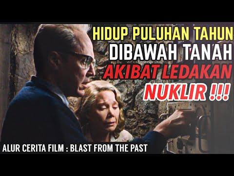 Download HIDUP SELAMA PULUHAN TAHUN DIBAWAH TANAH AKIBAT PERANG NUKLIR?! | Alur Cerita : Blast From The Past