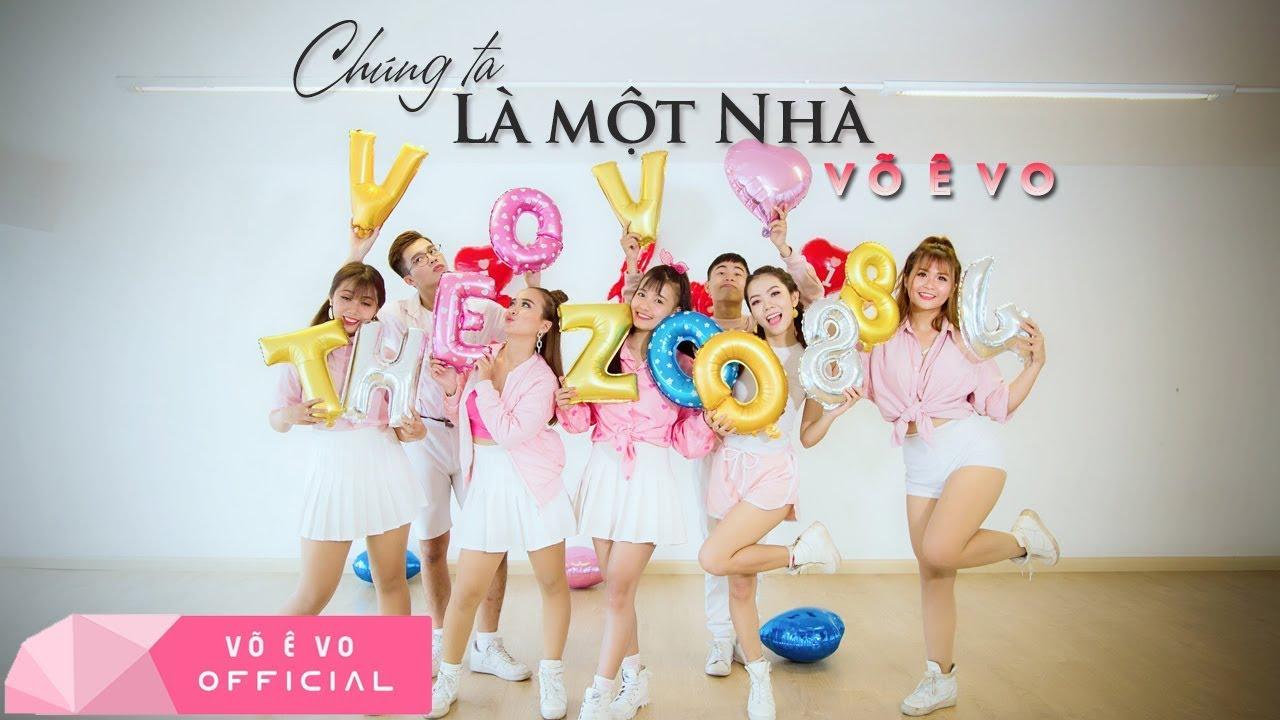 CHÚNG TA LÀ MỘT NHÀ – Võ Ê Vo (Official MV DANCE 4K)