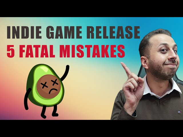 5 Fatal Mistakes You Should Avoid When Releasing Your First Video Game
