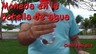 Moneda en la botella de agua - Ciencia mágica