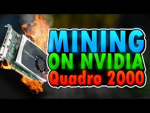 Mining On A Invidia 2000 Quadro